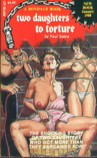 TWO DAUGHTERS TO TORTURE by Paul Gable