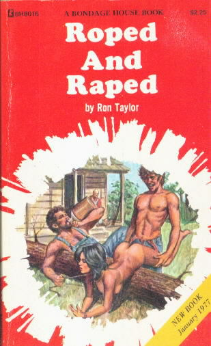 ROPED AND RAPED by Ron Taylor