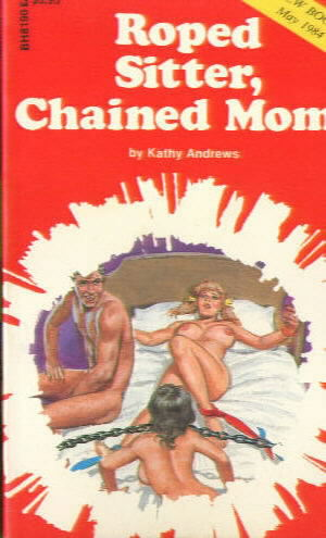ROPED SITTER, CHAINED MOM by Kathy Andrews