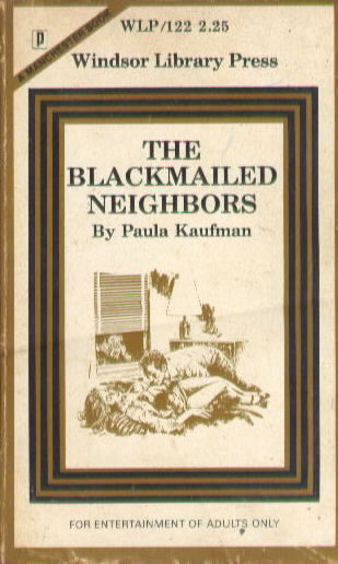 THE BLACKMAILED NEIGHBORS by Paula Kaufman