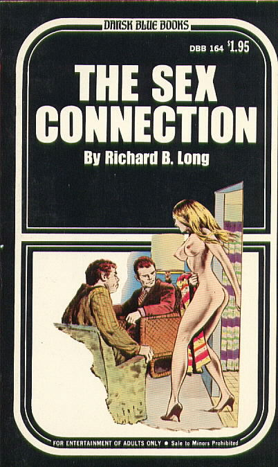 THE SEX CONNECTION by Richard B. Long