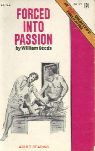 FORCED INTO PASSION by William Seeds BLS 102 (1974)