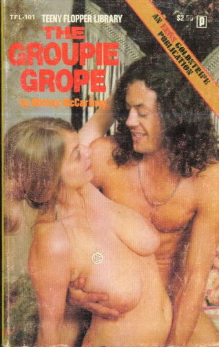 THE GROUPIE GROPE by Mickey McCartney