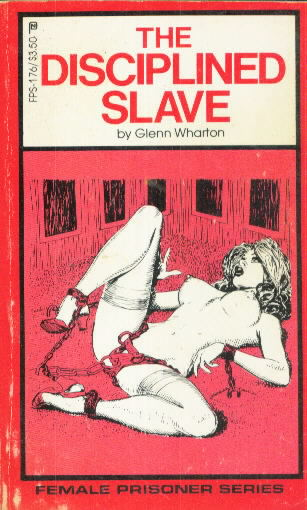 THE DISCIPLINED SLAVE by Glenn Wharton