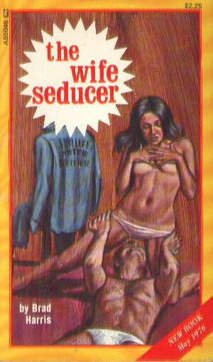 THE WIFE SEDUCER by Brad Harris