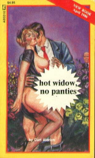 HOT WIDOW, NO PANTIES by Curt Aldrich