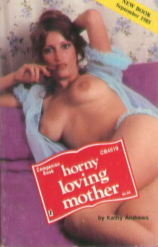 HORNY LOVING MOTHER by Kathy Andrews