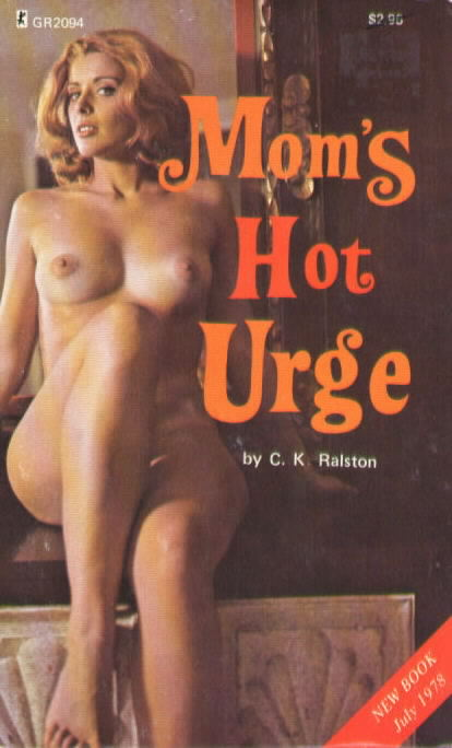 GR 2094 MOM'S HOT URGE by C.K. Ralston