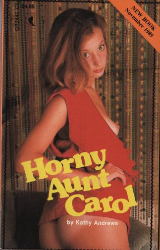 HORNY AUNT CAROL by Kathy Andrews