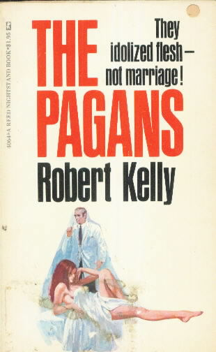THE PAGANS by Robert Kelly