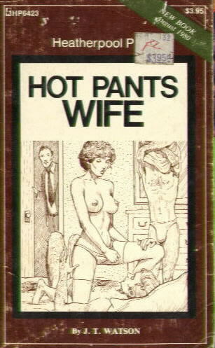 HOT PANTS WIFE by J.T. Watson