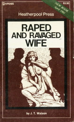 RAPED AND RAVAGED WIFE J.T. Watson