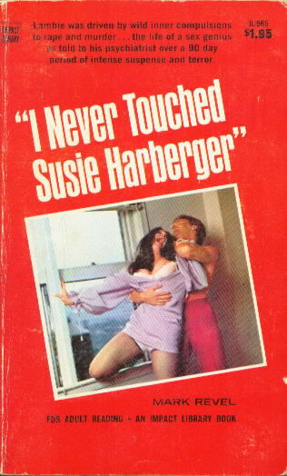I NEVER TOUCHED SUSIE HARBERGER