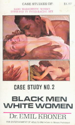CASE STUDY #2: Black Men White Women by Dr. Emil Kroner
