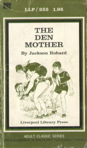 THE DEN MOTHER by Jackson Robard