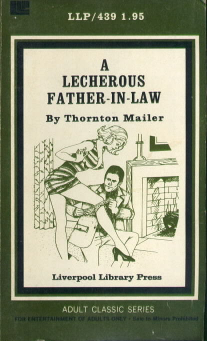 A LECHEROUS FATHER-IN-LAW by Thorton Mailer