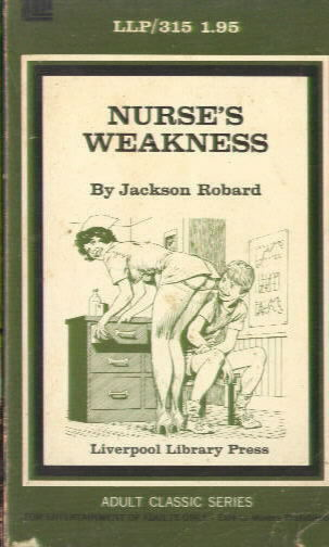 NURSE'S WEAKNESS by Jackson Robard
