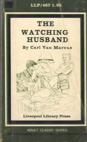 THE WATCHING HUSBAND by Carl Van Marcus