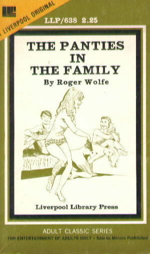THE PANTIES IN THE FAMILY by Roger Wolfe LLP 638