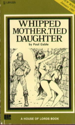 WHIPPED MOTHER, TIED DAUGHTER by Paul Gable