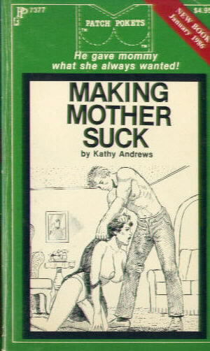 MAKING MOTHER SUCK by Kathy Andrews