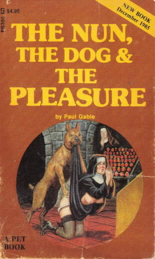 THE NUN , THE DOG & THE PLEASURE by Paul Gable