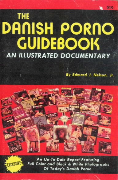 THE DANISH PORNO GUIDEBOOK by Edward J. Nelson, Jr