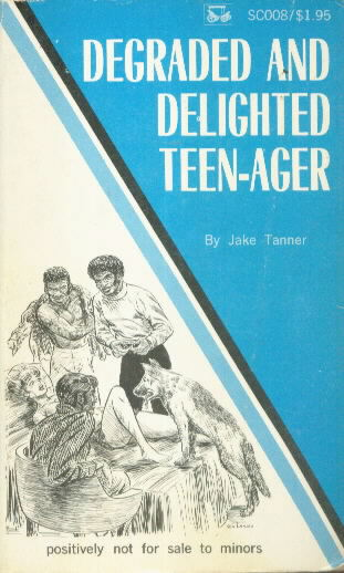 DEGRADED AND DELIGHTED TEENAGER by Jake Tanner