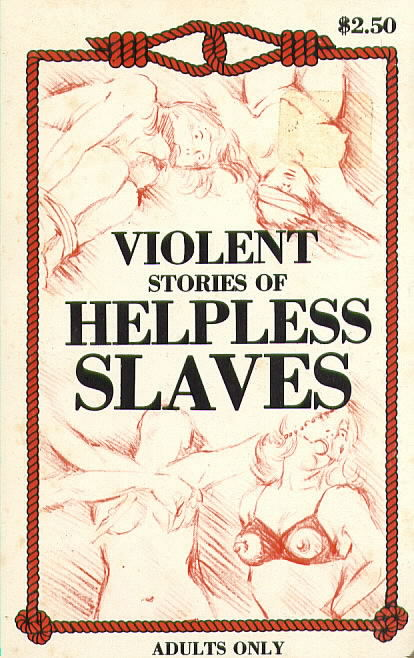 VIOLENT STORIES OF HELPLESS SLAVES