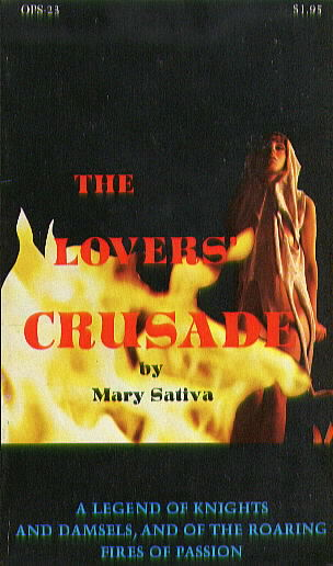 THE LOVER'S CRUSADE by Mary Sativa (pseudonym of Sharon Rudahl Peters)