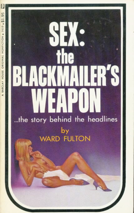SEX: THE BLACKMAILER'S WEAPON