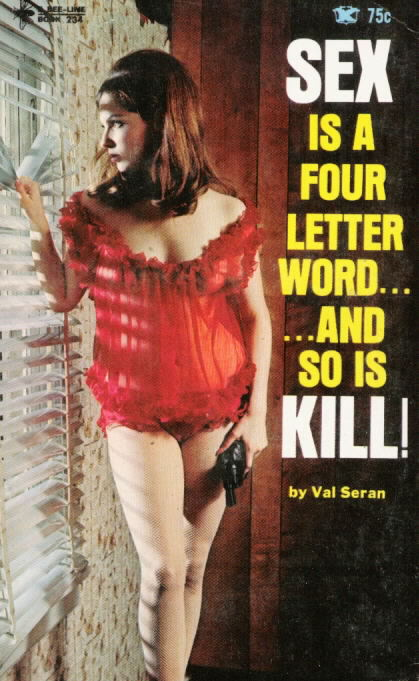 SEX IS A FOUR LETTER WORD.. AND SO IS KILL!