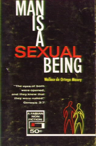 MAN IS A SEXUAL BEING by Wallace de Ortega Maxey
