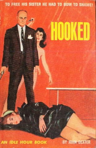 HOOKED by John Dexter  (Pseudonym of ?)
