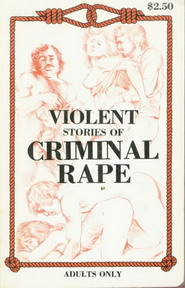 VIOLENT STORIES OF CRIMINAL RAPE