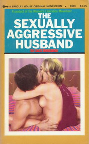 THE SEXUALLY AGGRESSIVE HUSBAND
