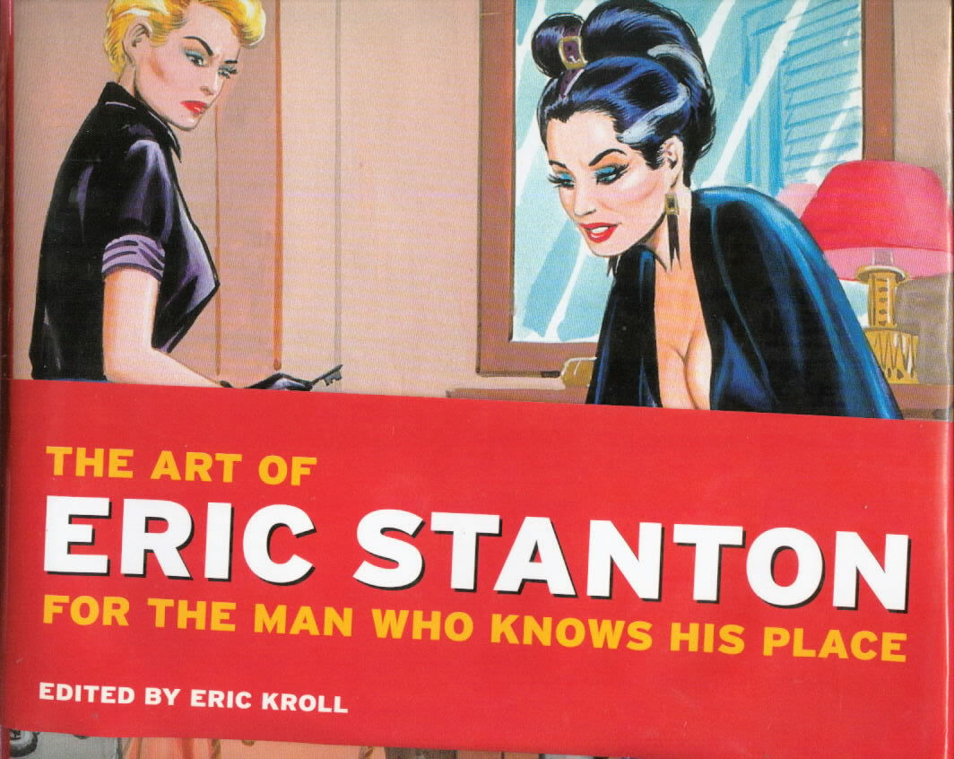 THE ART OF ERIC STANTON: For the Man Who Knows His Place (Kroll/Taschen)